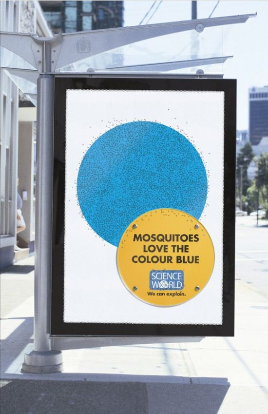 "Actually they like dark colors. So whoever is wearing the darker clothes will get the most bites. This sign is true only because the blue is darker than the other colors on the sign. ""Mosquitoes love the color blue...from Science World"""