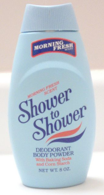 Shower to Shower - loved the smell of this stuff.