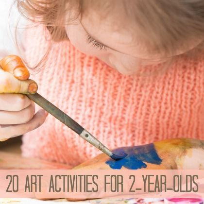 20 Art Activities for 2-Year-Olds