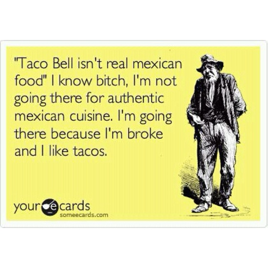 Funny shit, taco bell, tacos.      www.pinterest.com...