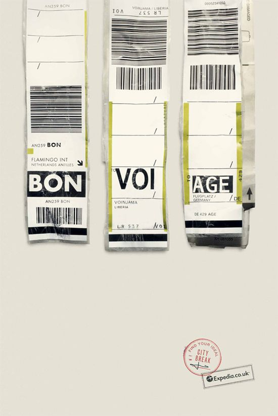 From a print campaign for Expedia.com that uses airport IATA codes to form clever travel-related phrases