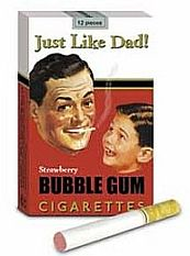 Cigarette gum...fun gum