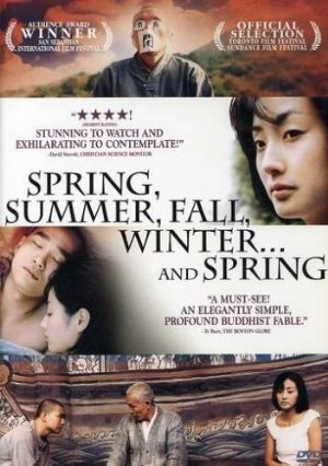 Spring, Summer, Fall, Winter... and Spring. A Korean film takes a boy through different phases of life with each season. Simple, beautiful, Buhhdism...