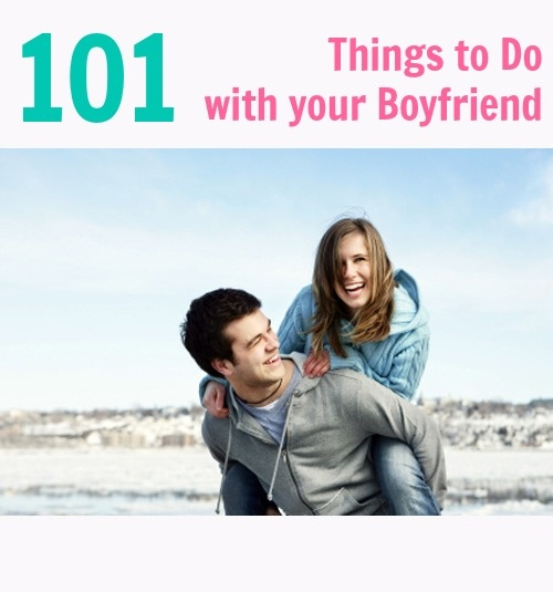 101 Things to Do with Your Boyfriend