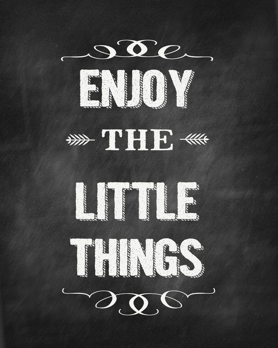 Free Chalkboard Enjoy The Little Things Printable