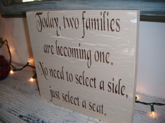 """Seating Sign, Wedding Signs, Ceremony - """" Today, two families are becoming one.  No need to select a side, just select a seat"""" Large 12x12. $45.00, via Etsy. - text inspiration"""