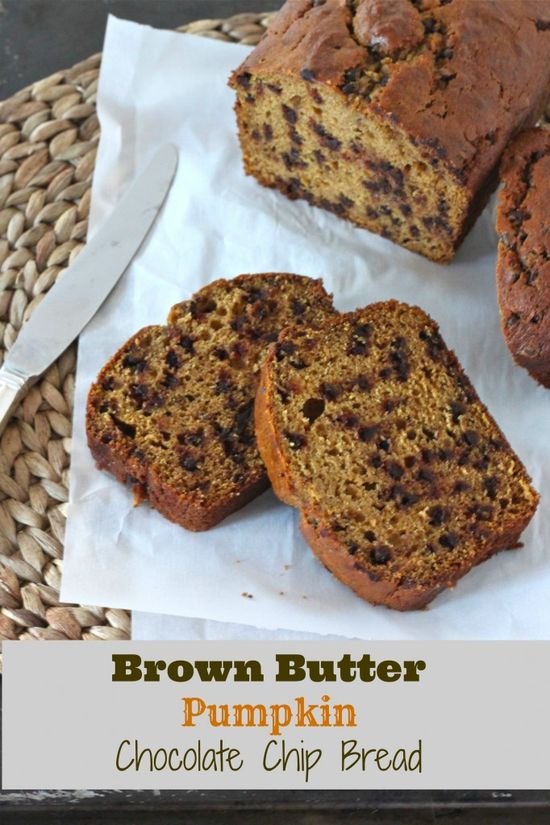 Brown Butter Pumpkin Chocolate Chip Bread. Making this this weekend.