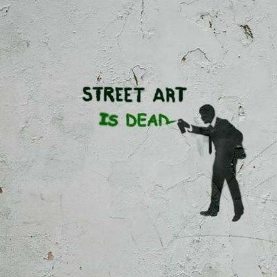 Street art is dead #graffiti