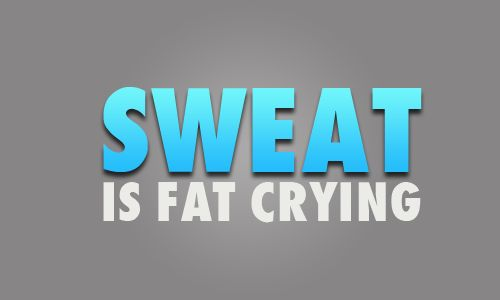 sweat is fat crying. #health #true