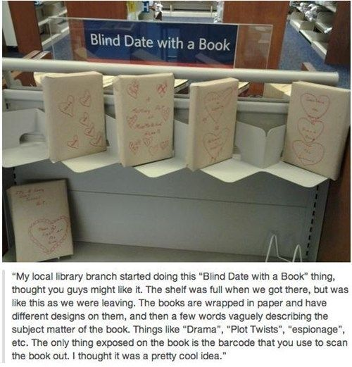 Have a Blind Date with a Book. I LOVE this