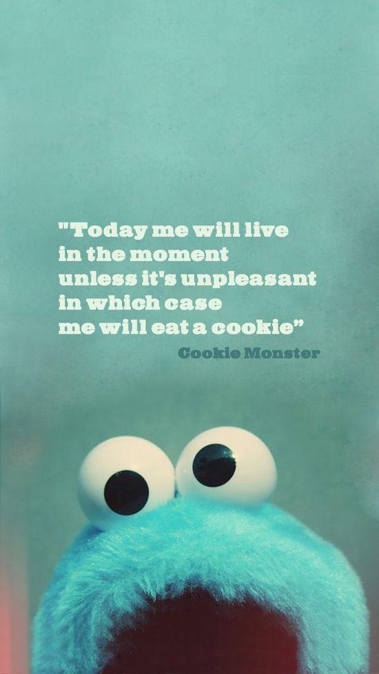 Always, always: when in doubt, eat a cookie.