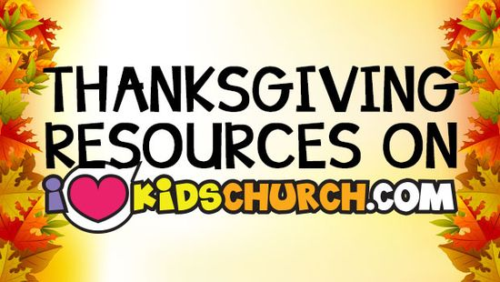 Thanksgiving Resources on I Love Kids Church