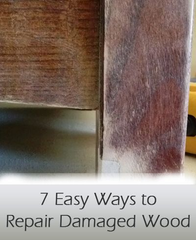 7 Ways to repair damaged wood furniture