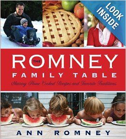 The Romney Family Table: Sharing Home-Cooked Recipes & Favorite Traditions: Ann Romney