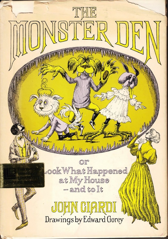 The Monster Den by John Ciardi  Illustrated by Edward Gorey