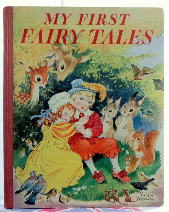 Vintage Children's Book. My First Fairy Tales. Wonderful Illustrations by Hilda Boswell. I remember painting a large size picture of this cover 1960s.