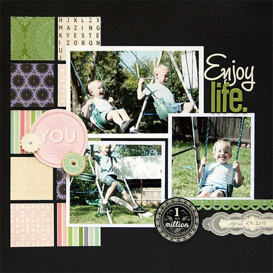 Enjoy Life. - Scrapbook.com