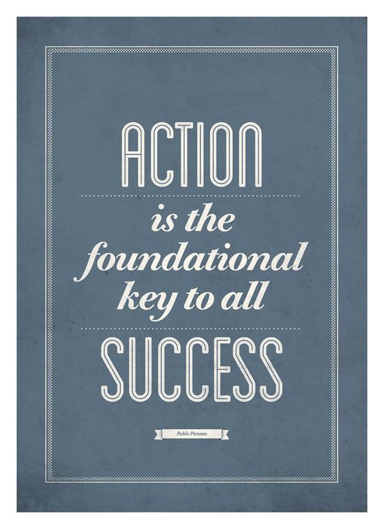 Action is the foundational key to all success. -Pablo Picasso #quote #quotes #success #motivation #motivational