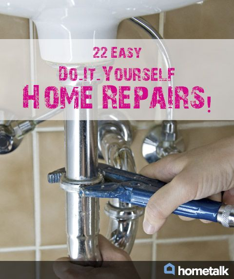 22 Easy Do-It-Yourself Home Repairs!