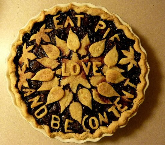 Eat Pie, Love and Be Content. Say no more.