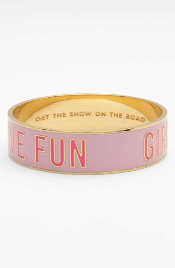 """kate spade new york 'idiom' bangle available at #Nordstrom    """"Girls just want to have fun"""" on the outside. """"Get the show on the road"""" on the inside. LOVE IT."""