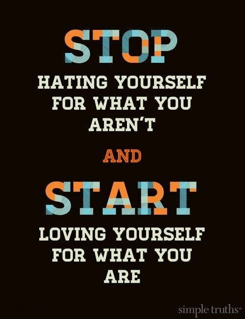 Stop Hating Yourself #Quote #Motivation #Inspiration #LoveYourself