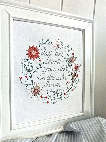 """""""Let all that you do be done in love"""" Embroidery Pattern"""