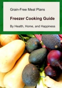 Grain Free Meal Plans Freezer Cooking Guide