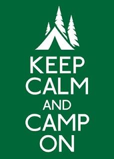 Keep Calm and Camp On! Cute :)