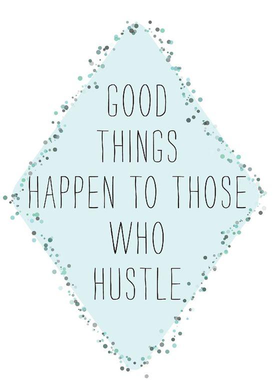 Do the Hustle.