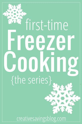 First Time Freezer Cooking Series