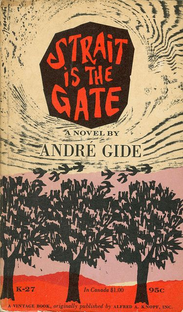 Straight is the Gate by André Gide