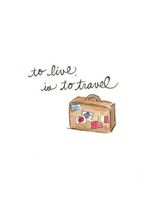 To live is to travel.