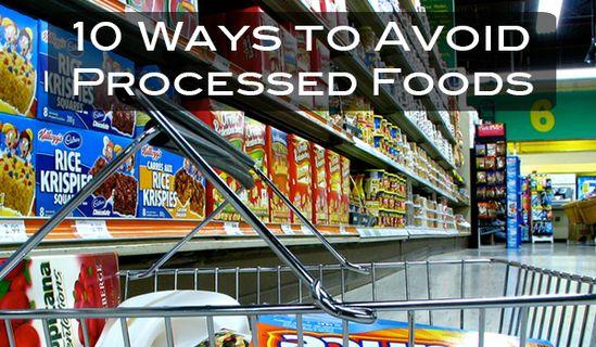 10 Ways to Avoid Processed Foods- Become a Real Food Foodie! #realfood #foodie