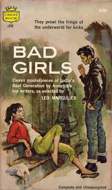 Bad Girls (1958) by Book Covers : They prowl the fringe of the underworld for kicks.