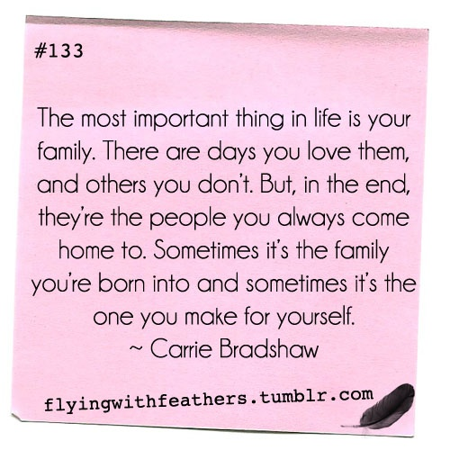 family. carrie bradshaw quote.