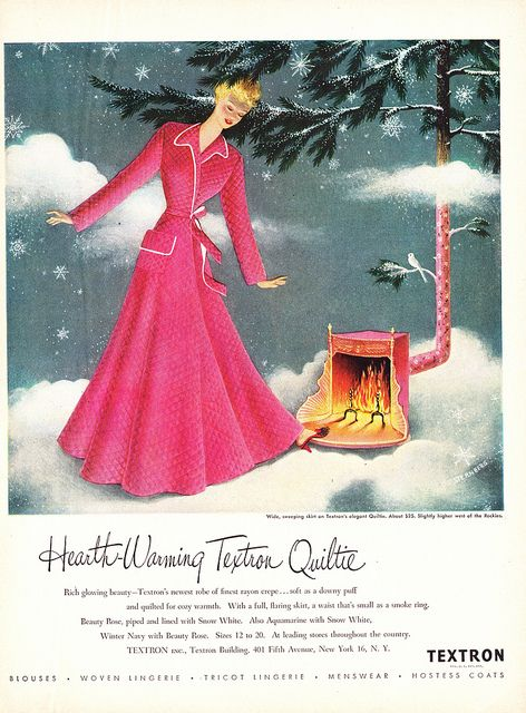 Ooohhh, how I want to take this charmingly sweet 1940s ad up on its suggestion and stay warm with one of their beautiful quilted vintage housecoats. #Christmas #gifts #ads #1940s #forties #pink #robe #housecoat #clothing #woman