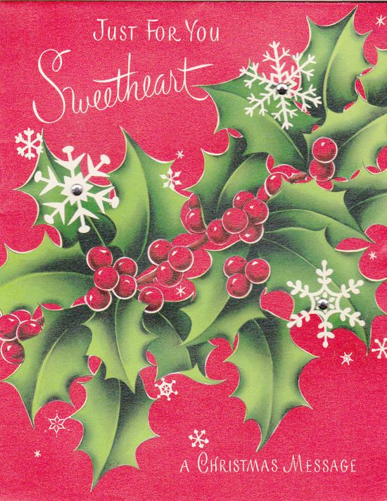A Christmas message just for you, sweetheart. #vintage #Christmas #cards #holly