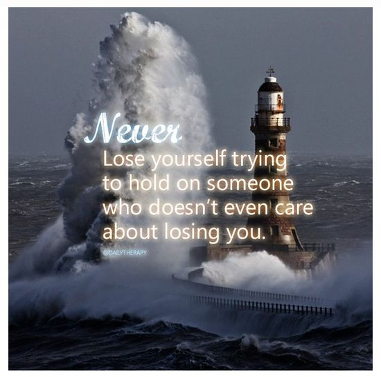 Never lose yourself for anyone else.