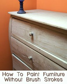 How To Paint Furniture Without Brush Strokes
