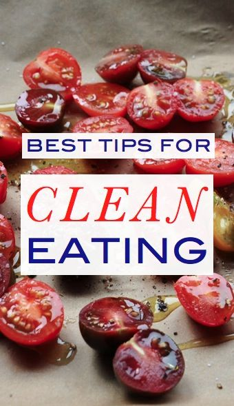 "What are your best tips for ""clean"" eating?"