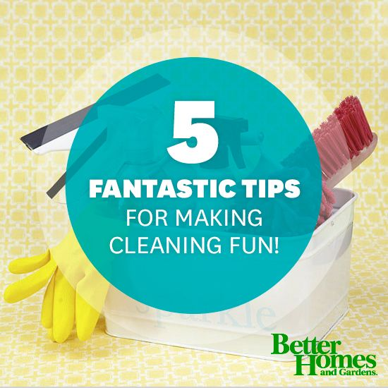 Make cleaning fun with these five fantastic #tips
