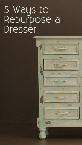 Furniture #DIY- 5 Ways to repurpose a dresser.
