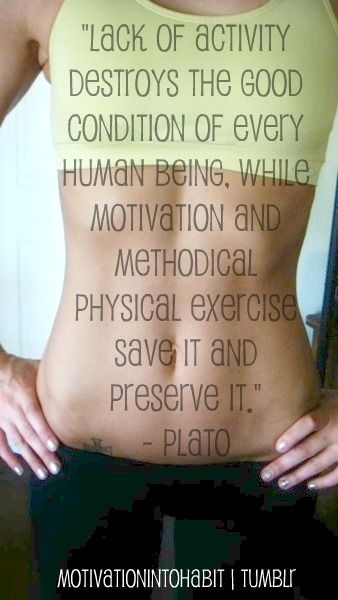 Plato!! Motivation & methodical physical exercise save the condition of every human being!