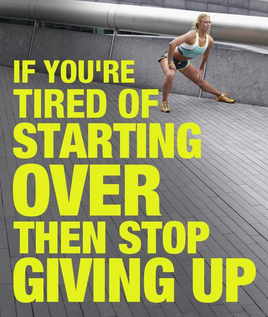 If You're Tired Of Staring Over, Then Stop Giving Up.  6 Ways to Blast Through Your Weight Loss Plateau. #fitness #fit #workout #quote