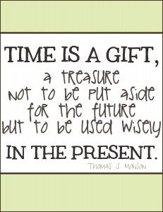 time is a gift, thomas s. monson quote. printable via www.livecrafteat.com