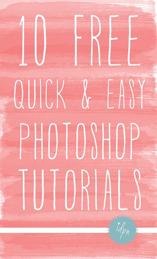 10 Quick & Easy Photoshop Tutorials