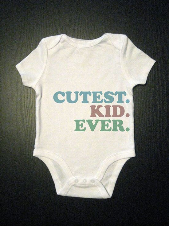 Cutest Kid Ever Funny Saying Baby Onesie by VicariousClothing, $14.00