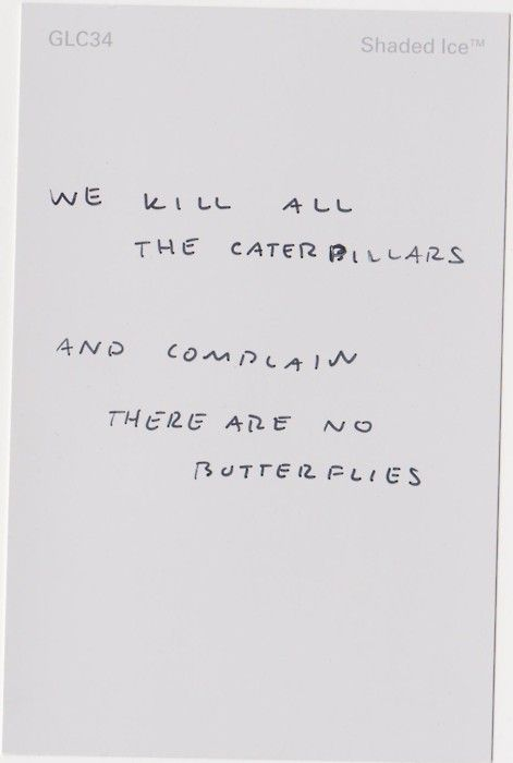 """We kill all the caterpillars and complain there are no butterflies."" amazing."