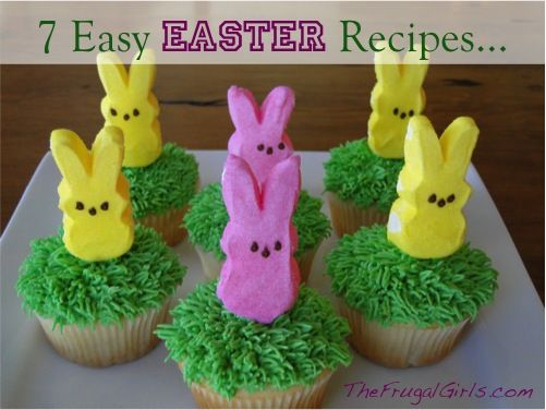 7 Easy Easter Recipes…